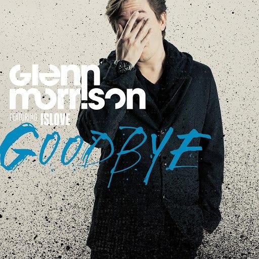 Glenn Morrison альбом Goodbye (feat. Islove) [Remixes]