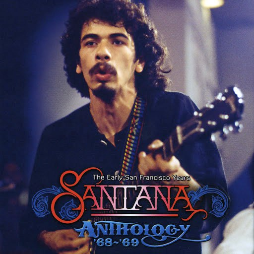 Santana альбом The Anthology '68-'69 (The Early San Francisco Years)