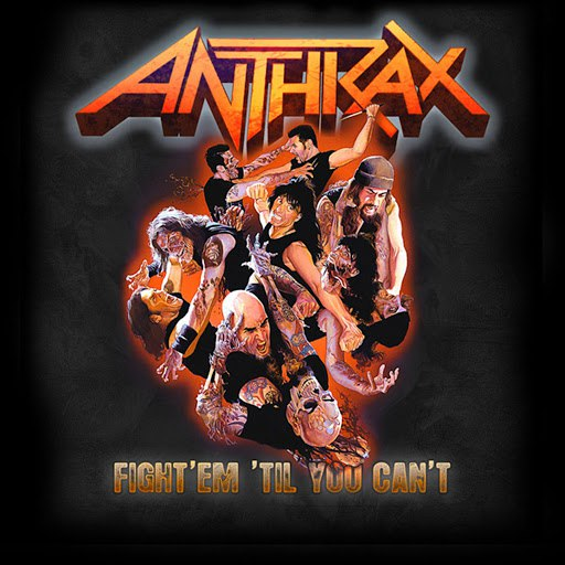 Anthrax альбом Fight 'Em 'Til You Can't
