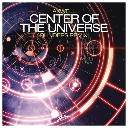 Axwell альбом Center of the Universe (Blinders Remix)
