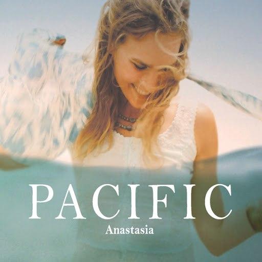 Анастасия альбом Pacific