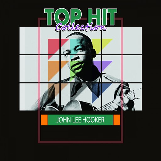 John Lee Hooker альбом Top Hit Collection