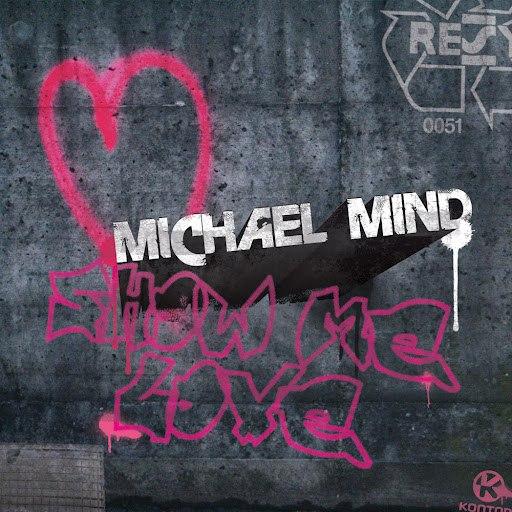 Michael Mind альбом Show Me Love