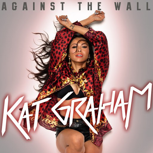 Kat Graham альбом Against The Wall