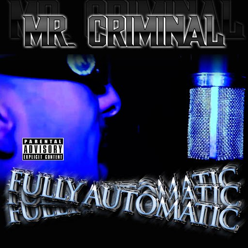 Mr. Criminal альбом Fully Automatic