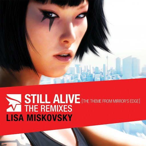 Lisa Miskovsky альбом Still Alive (The Theme from Mirror's Edge) - The Remixes - EP [Bonus Track Version]
