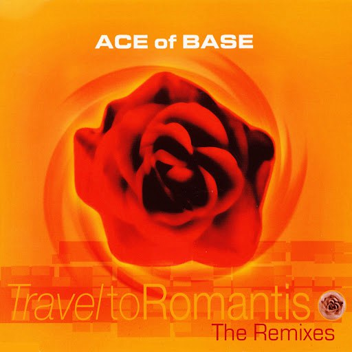 Ace of Base альбом Travel to Romantis (The Remixes)
