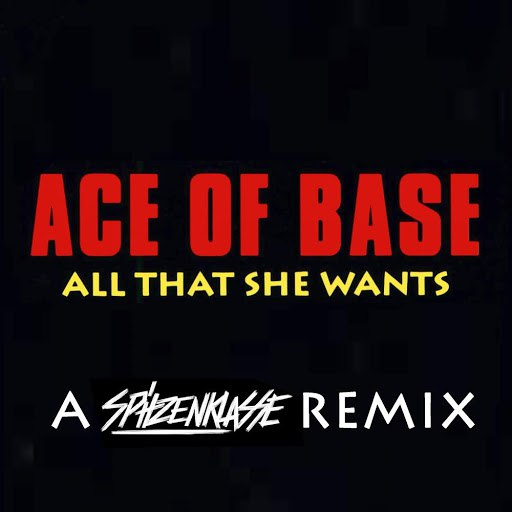 Ace of Base альбом All That She Wants (A Spitzenklasse Remix)