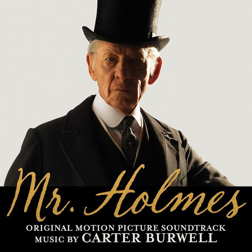 Carter Burwell альбом Mr. Holmes (Original Motion Picture Soundtrack)
