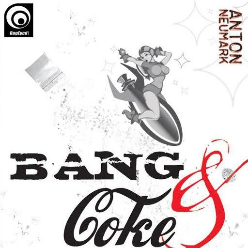 Anton Neumark альбом Anton Neumark - Bang And Coke