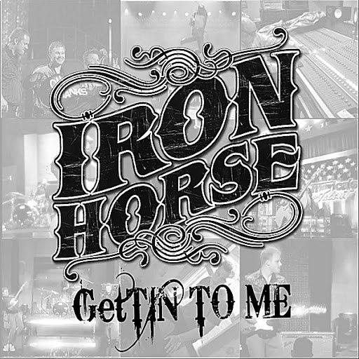 Iron Horse альбом Gettin' to Me