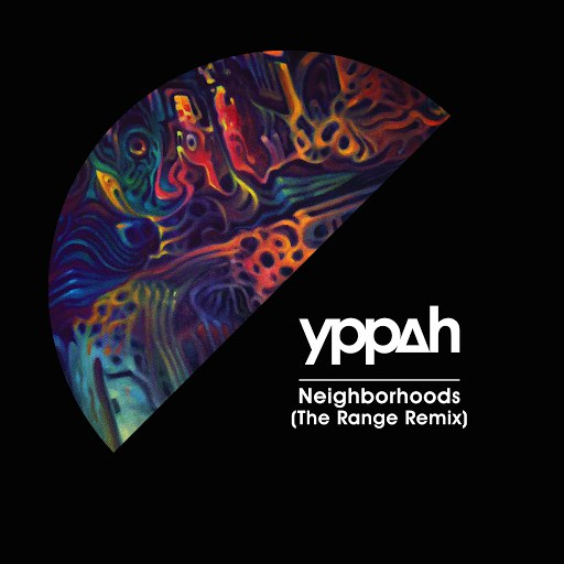 Yppah альбом Neighborhoods (The Range Remix)