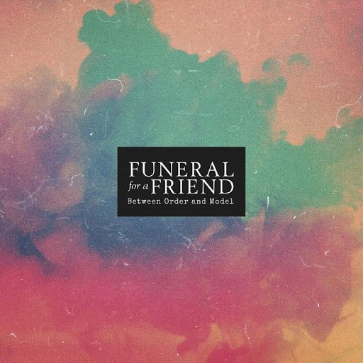 Funeral For A Friend альбом Between Order and Model
