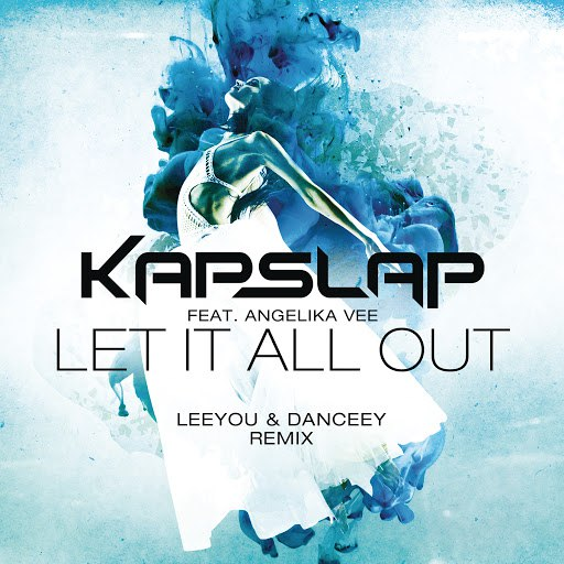 Kap Slap альбом Let It All Out (Leeyou & Danceey Radio Edit)
