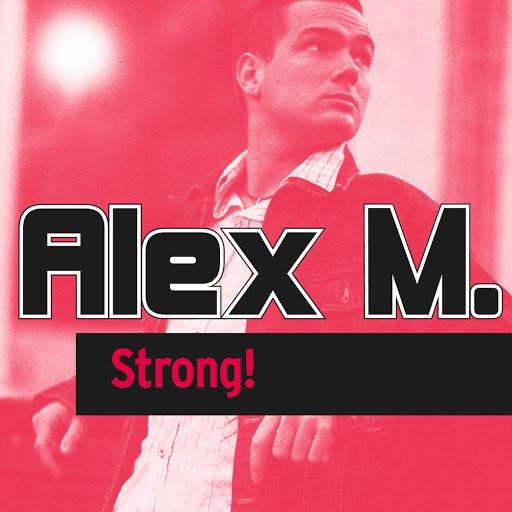 Alex M альбом Strong!