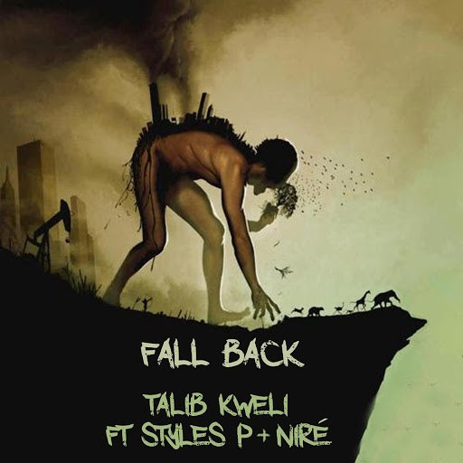 Talib Kweli альбом Fall Back (feat. Styles P & Nire)