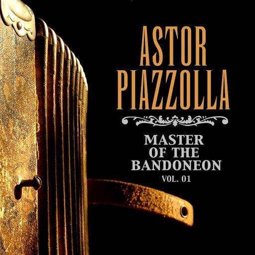 Астор Пьяццолла альбом Master Of The Bandoneon, Vol. 1