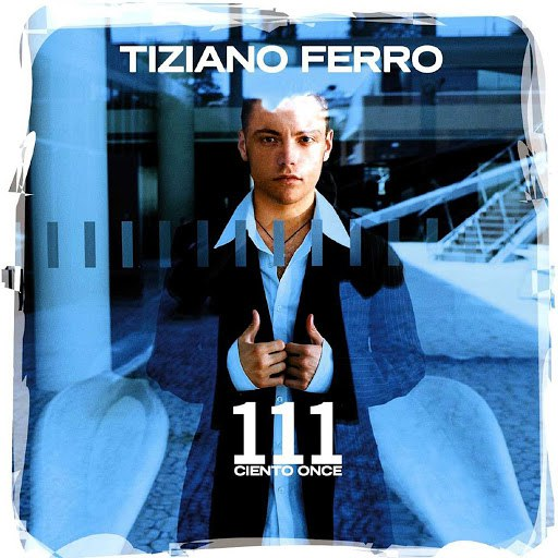 Tiziano Ferro альбом 111 (Ciento Once)
