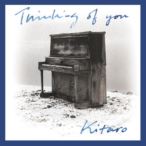 Kitaro альбом Thinking of You (Remastered)
