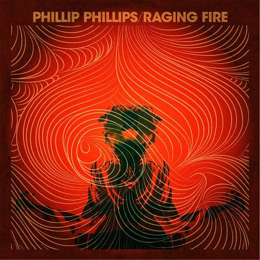 Phillip Phillips альбом Raging Fire