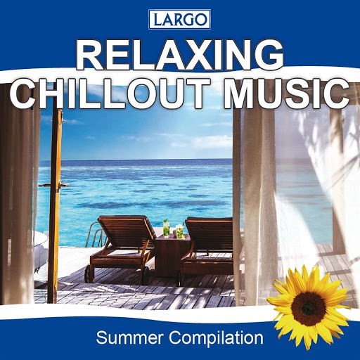 Largo альбом Relaxing Chillout Music