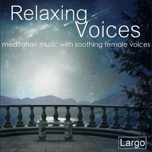 Largo альбом Relaxing Voices - meditation music with soothing female voices