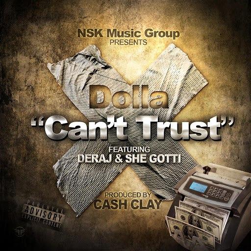 Dolla альбом Can't Trust (feat. Deraj & She Gotti)