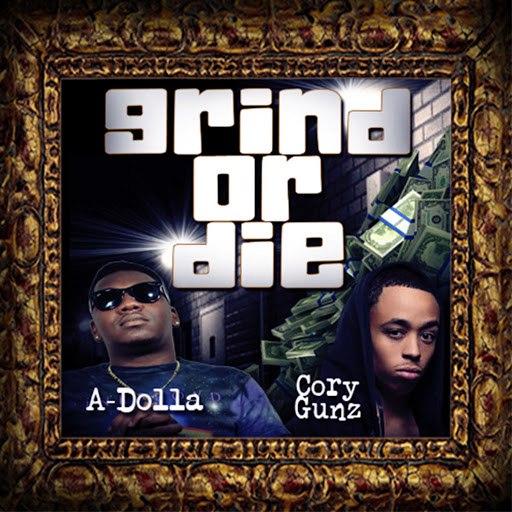 Dolla альбом Grind or Die (feat. Cory Gunz)