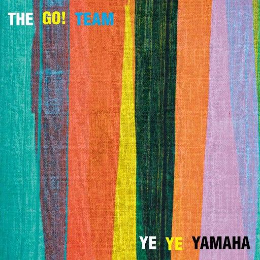 The Go! Team альбом Ye Ye Yamaha