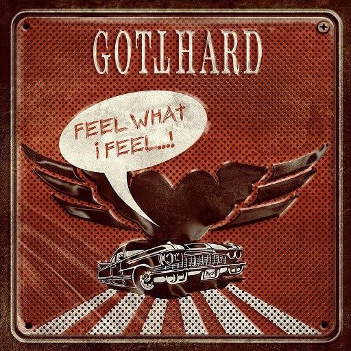 Gotthard альбом Feel What I Feel