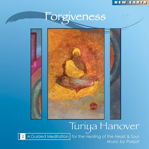 Parijat альбом Forgiveness - A Guided Meditation for the Healing of the Heart and Soul