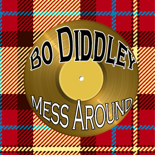 Bo Diddley альбом Mess Around