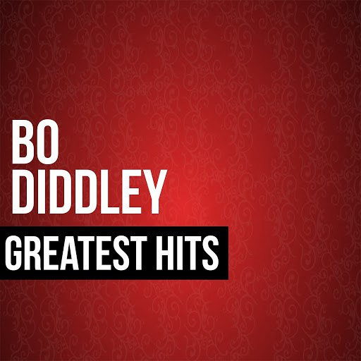 Bo Diddley альбом Bo Diddley Greatest Hits