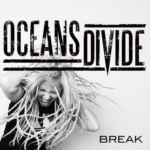 Oceans Divide альбом Break