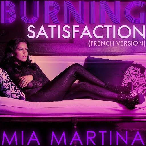 Mia Martina альбом Burning Satisfaction (French Version)