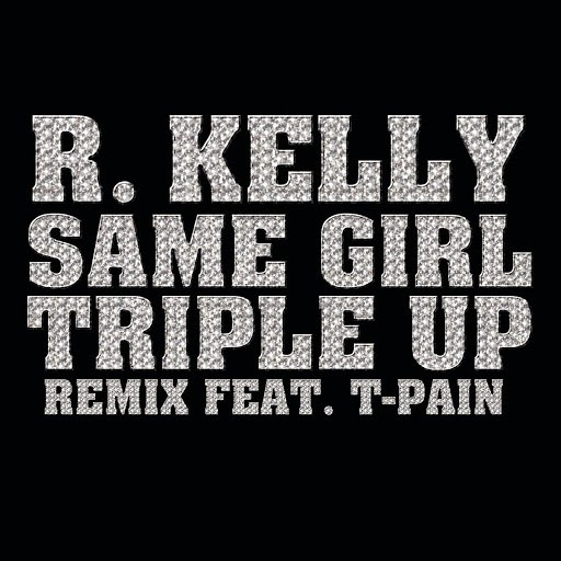 R. Kelly альбом Same Girl (Triple Up Remix)