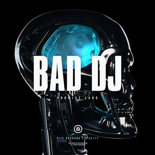 Promise Land альбом Bad DJ