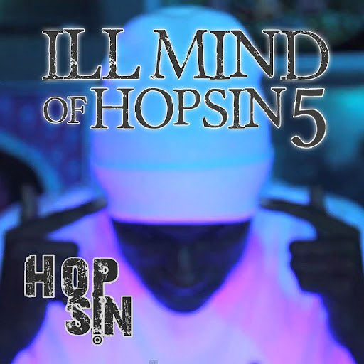 Hopsin альбом Ill Mind of Hopsin 5