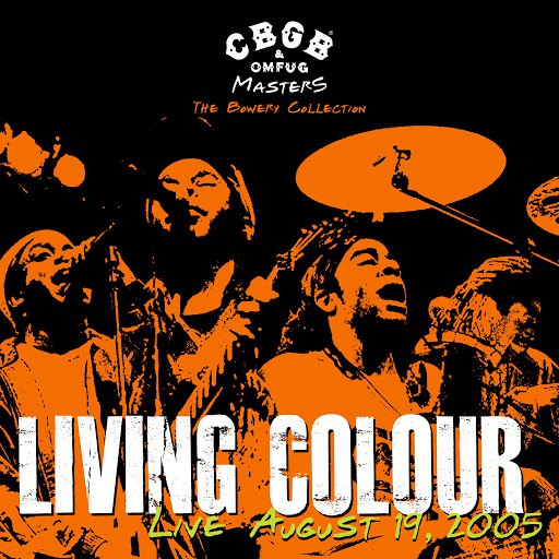 Living Colour альбом CBGB OMFUG Masters: August 19, 2005 The Bowery Collection