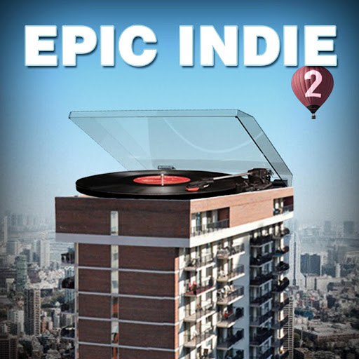 Extreme Music альбом Epic Indie 2