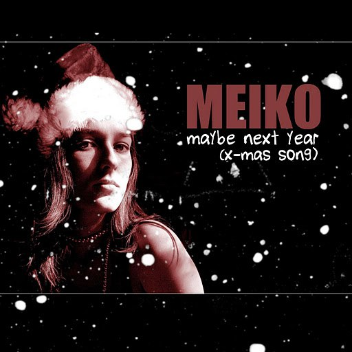 Meiko альбом Maybe Next Year (X-Mas Song)