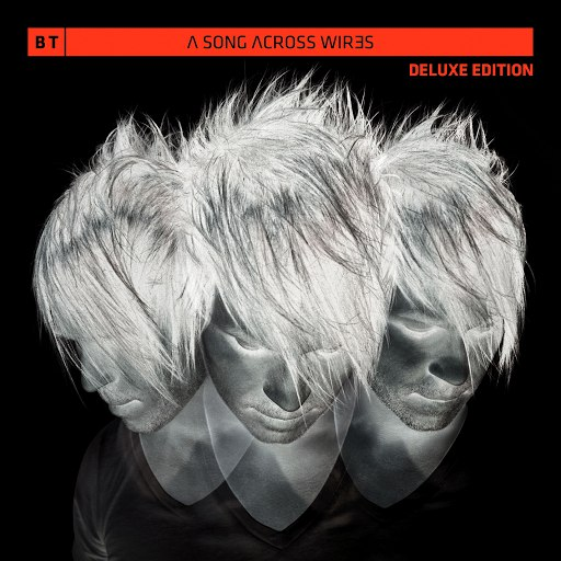 BT альбом A Song Across Wires (Deluxe Edition)