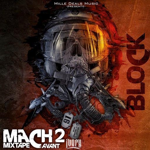 "Block альбом Mach 2 (Mixtape avant "" Ivory "")"
