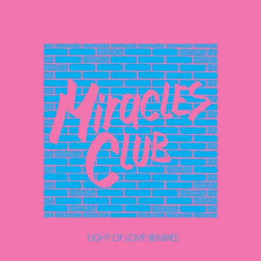 The Miracles Club альбом Light of Love Remixes