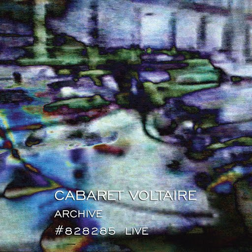 Cabaret Voltaire альбом Archive #828285 Live
