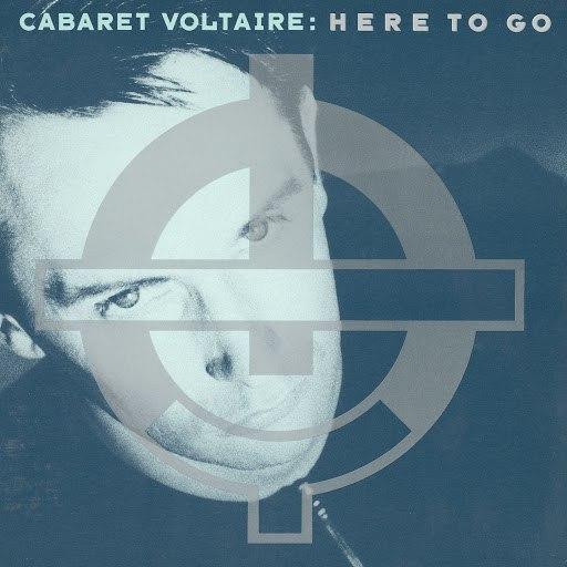 Cabaret Voltaire альбом Here To Go