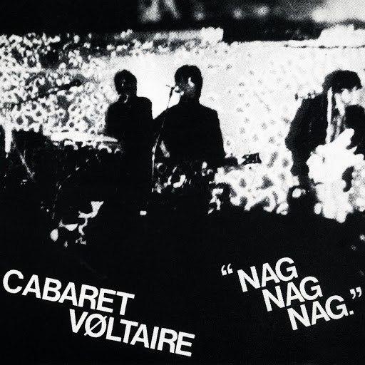 Cabaret Voltaire альбом Nag Nag Nag