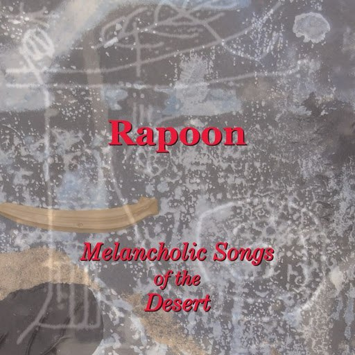 Rapoon альбом Melancholic Songs of the Desert