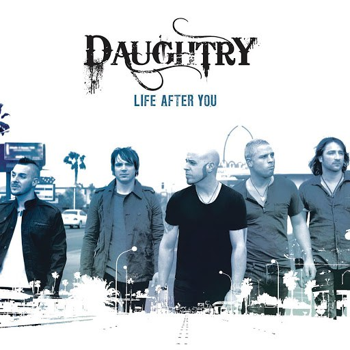 Daughtry альбом Life After You