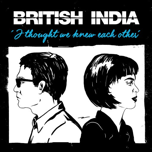 British India альбом I Thought We Knew Each Other